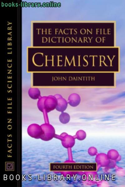 كتاب The Facts On File Dictionary Of Chemistry