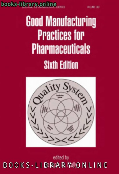 ❞ كتاب Good Manufacturing Practices for Pharmaceuticals, Sixth Edition ❝  ⏤ كاتب غير محدد