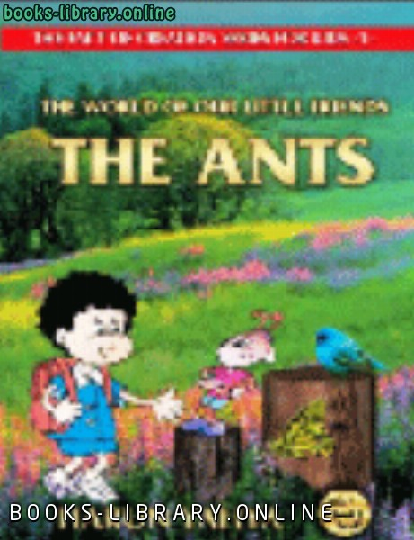 كتاب THE WORLD OF OUR LITTLE FRIENDS : THE ANTS