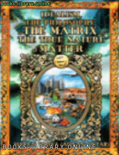 ❞ كتاب IDEALISM THE PHILOSOPHY OF THE MATRIX AND THE TRUE NATURE OF MATTER ❝  ⏤ Harun Yahya_هارون يحي