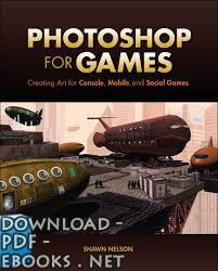 كتاب PHOTOSHOP FOR GAMES
