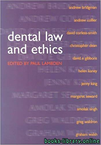 قراءة و تحميل كتاب Dental Law and Ethics Edited by Paul Lambden  PDF
