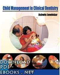 قراءة و تحميل كتاب CHILD MANAGEMENT IN CLINICAL DENTISTRY PDF