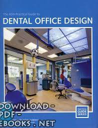 قراءة و تحميل كتاب The ADA Practical Guide to Dental Office Design PDF